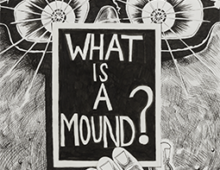 Trenton Doyle Hancock Presents The Moundverse, Chapter 1: What is a Mound? Page 06 & 07