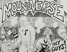 Trenton Doyle Hancock Presents The Moundverse, Chapter 1: What is a Mound?